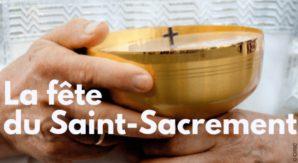 Fête Dieu - Fête du Saint-Sacrement