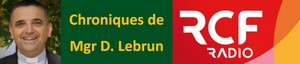 Les chroniques de Mgr D. Lebrun
