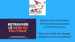 Session inter-diocésainede formation permanente27 et 28 février 2017-Dans un monde qui change,refonder le sens du politique-