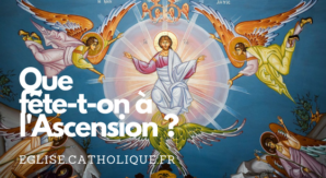 que fête-t-on à l'Ascension